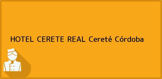 Teléfono, Dirección y otros datos de contacto para HOTEL CERETE REAL, Cereté, Córdoba, Colombia