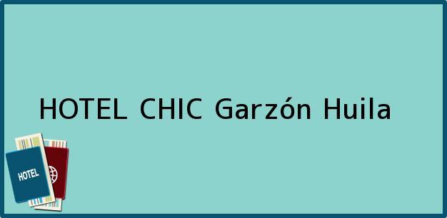 Teléfono, Dirección y otros datos de contacto para HOTEL CHIC, Garzón, Huila, Colombia