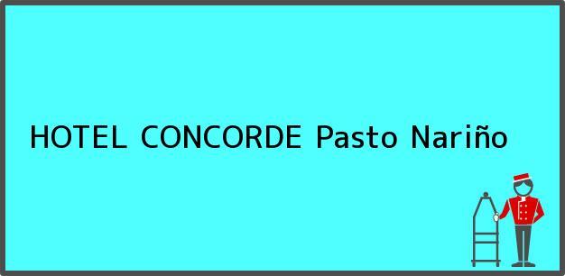 Teléfono, Dirección y otros datos de contacto para HOTEL CONCORDE, Pasto, Nariño, Colombia