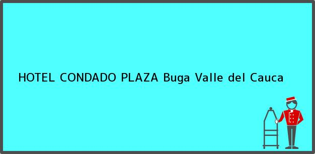 Teléfono, Dirección y otros datos de contacto para HOTEL CONDADO PLAZA, Buga, Valle del Cauca, Colombia