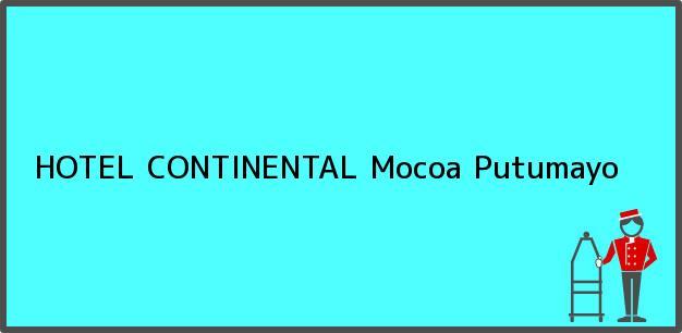 Teléfono, Dirección y otros datos de contacto para HOTEL CONTINENTAL, Mocoa, Putumayo, Colombia