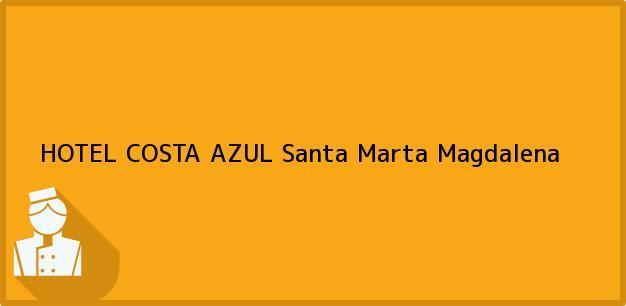 Teléfono, Dirección y otros datos de contacto para HOTEL COSTA AZUL, Santa Marta, Magdalena, Colombia