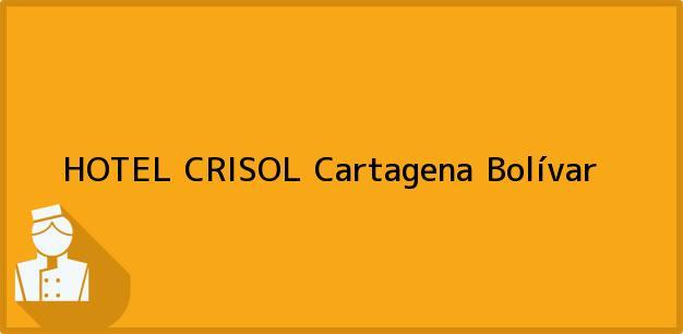 Teléfono, Dirección y otros datos de contacto para HOTEL CRISOL, Cartagena, Bolívar, Colombia