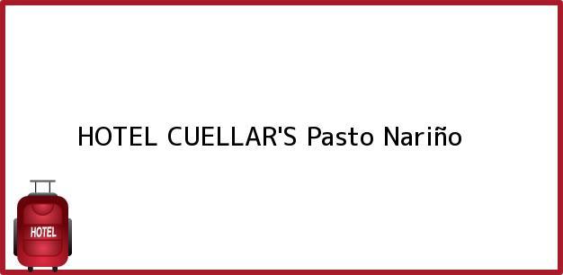 Teléfono, Dirección y otros datos de contacto para HOTEL CUELLAR'S, Pasto, Nariño, Colombia