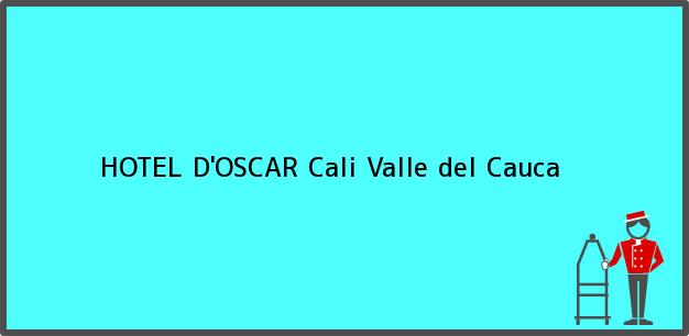 Teléfono, Dirección y otros datos de contacto para HOTEL D'OSCAR, Cali, Valle del Cauca, Colombia