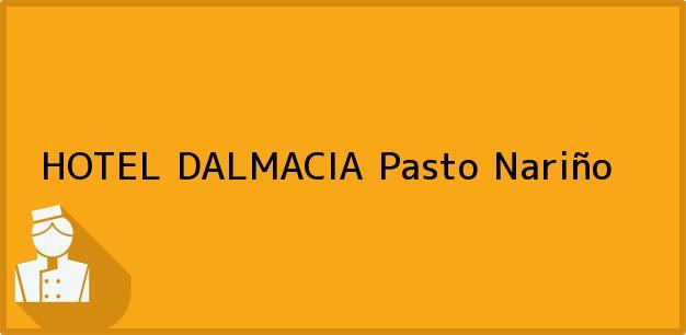 Teléfono, Dirección y otros datos de contacto para HOTEL DALMACIA, Pasto, Nariño, Colombia