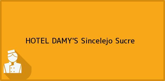 Teléfono, Dirección y otros datos de contacto para HOTEL DAMY'S, Sincelejo, Sucre, Colombia