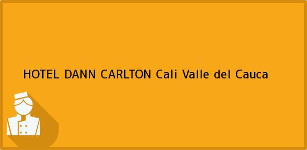 Teléfono, Dirección y otros datos de contacto para HOTEL DANN CARLTON, Cali, Valle del Cauca, Colombia