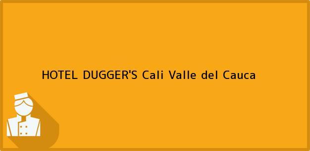 Teléfono, Dirección y otros datos de contacto para HOTEL DUGGER'S, Cali, Valle del Cauca, Colombia