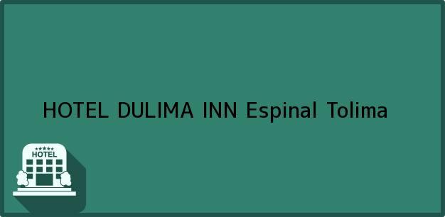 Teléfono, Dirección y otros datos de contacto para HOTEL DULIMA INN, Espinal, Tolima, Colombia