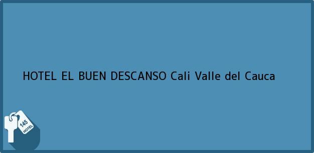Teléfono, Dirección y otros datos de contacto para HOTEL EL BUEN DESCANSO, Cali, Valle del Cauca, Colombia