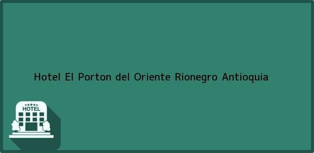 Teléfono, Dirección y otros datos de contacto para Hotel El Porton del Oriente, Rionegro, Antioquia, Colombia