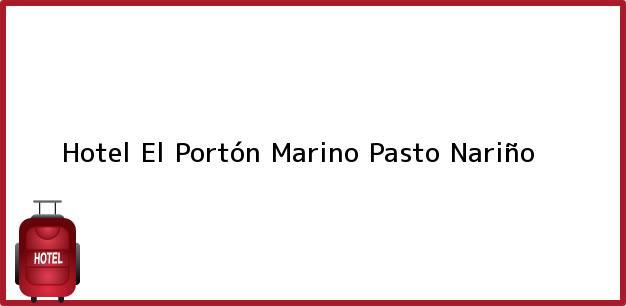 Teléfono, Dirección y otros datos de contacto para Hotel El Portón Marino, Pasto, Nariño, Colombia
