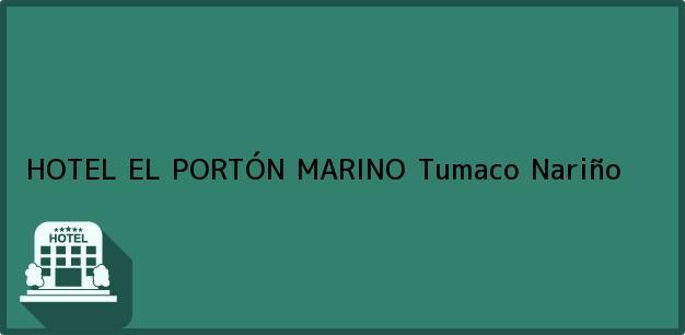 Teléfono, Dirección y otros datos de contacto para HOTEL EL PORTÓN MARINO, Tumaco, Nariño, Colombia