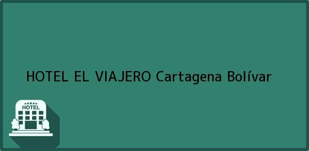 Teléfono, Dirección y otros datos de contacto para HOTEL EL VIAJERO, Cartagena, Bolívar, Colombia