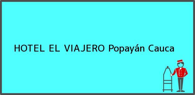 Teléfono, Dirección y otros datos de contacto para HOTEL EL VIAJERO, Popayán, Cauca, Colombia