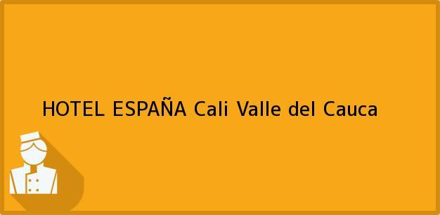 Teléfono, Dirección y otros datos de contacto para HOTEL ESPAÑA, Cali, Valle del Cauca, Colombia