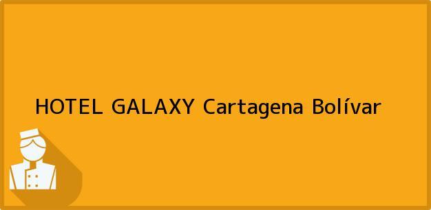 Teléfono, Dirección y otros datos de contacto para HOTEL GALAXY, Cartagena, Bolívar, Colombia