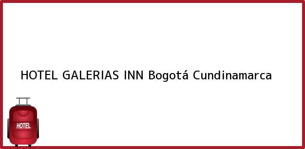 Teléfono, Dirección y otros datos de contacto para HOTEL GALERIAS INN, Bogotá, Cundinamarca, Colombia
