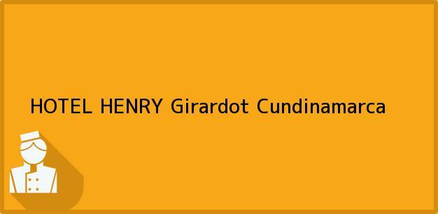 Teléfono, Dirección y otros datos de contacto para HOTEL HENRY, Girardot, Cundinamarca, Colombia