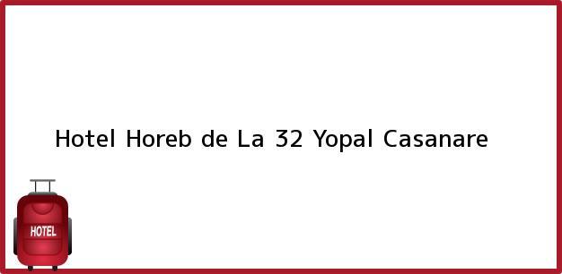 Teléfono, Dirección y otros datos de contacto para Hotel Horeb de La 32, Yopal, Casanare, Colombia