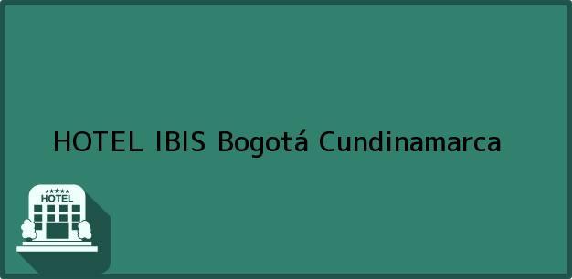 Teléfono, Dirección y otros datos de contacto para HOTEL IBIS, Bogotá, Cundinamarca, Colombia
