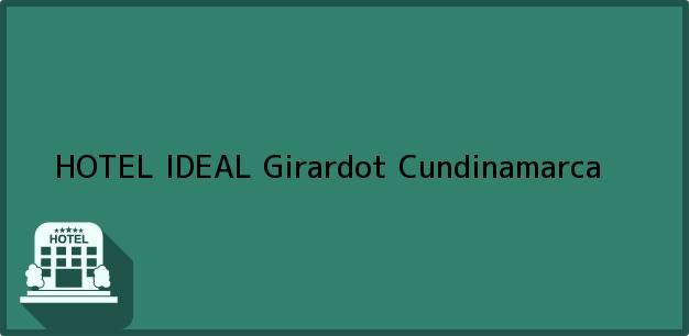 Teléfono, Dirección y otros datos de contacto para HOTEL IDEAL, Girardot, Cundinamarca, Colombia