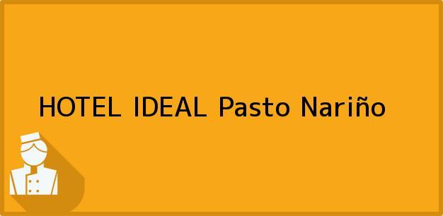 Teléfono, Dirección y otros datos de contacto para HOTEL IDEAL, Pasto, Nariño, Colombia