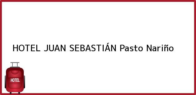 Teléfono, Dirección y otros datos de contacto para HOTEL JUAN SEBASTIÁN, Pasto, Nariño, Colombia