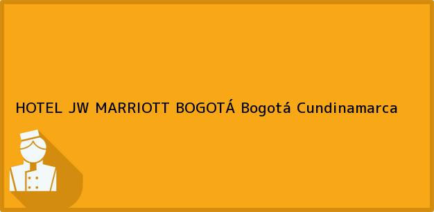 Teléfono, Dirección y otros datos de contacto para HOTEL JW MARRIOTT BOGOTÁ, Bogotá, Cundinamarca, Colombia