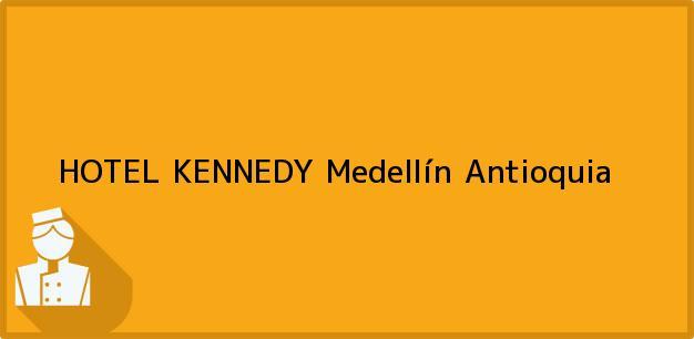 Teléfono, Dirección y otros datos de contacto para HOTEL KENNEDY, Medellín, Antioquia, Colombia