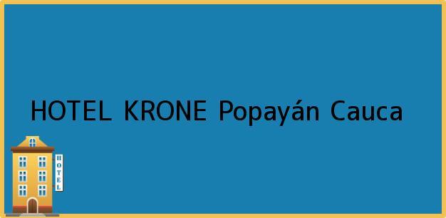 Teléfono, Dirección y otros datos de contacto para HOTEL KRONE, Popayán, Cauca, Colombia