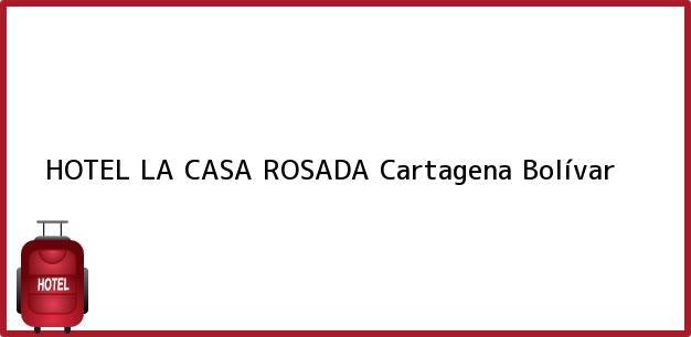 Teléfono, Dirección y otros datos de contacto para HOTEL LA CASA ROSADA, Cartagena, Bolívar, Colombia