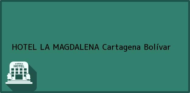 Teléfono, Dirección y otros datos de contacto para HOTEL LA MAGDALENA, Cartagena, Bolívar, Colombia