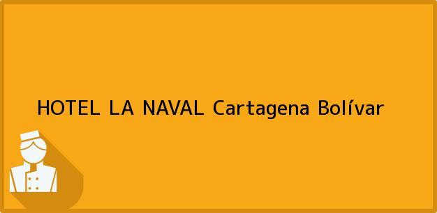 Teléfono, Dirección y otros datos de contacto para HOTEL LA NAVAL, Cartagena, Bolívar, Colombia
