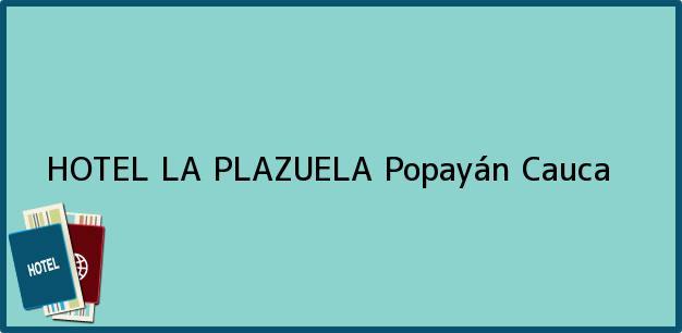 Teléfono, Dirección y otros datos de contacto para HOTEL LA PLAZUELA, Popayán, Cauca, Colombia