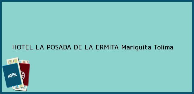 Teléfono, Dirección y otros datos de contacto para HOTEL LA POSADA DE LA ERMITA, Mariquita, Tolima, Colombia