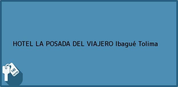 Teléfono, Dirección y otros datos de contacto para HOTEL LA POSADA DEL VIAJERO, Ibagué, Tolima, Colombia