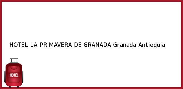 Teléfono, Dirección y otros datos de contacto para HOTEL LA PRIMAVERA DE GRANADA, Granada, Antioquia, Colombia