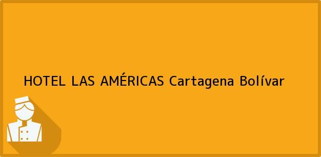 Teléfono, Dirección y otros datos de contacto para HOTEL LAS AMÉRICAS, Cartagena, Bolívar, Colombia