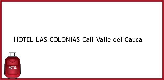 Teléfono, Dirección y otros datos de contacto para HOTEL LAS COLONIAS, Cali, Valle del Cauca, Colombia