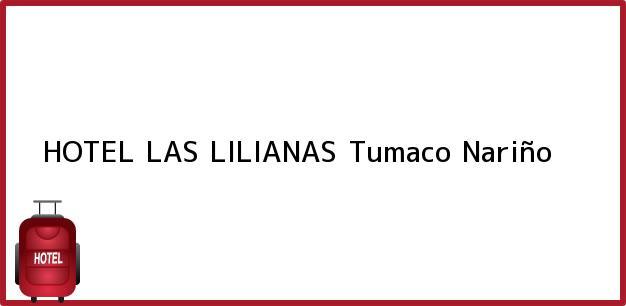 Teléfono, Dirección y otros datos de contacto para HOTEL LAS LILIANAS, Tumaco, Nariño, Colombia