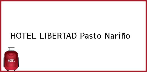 Teléfono, Dirección y otros datos de contacto para HOTEL LIBERTAD, Pasto, Nariño, Colombia