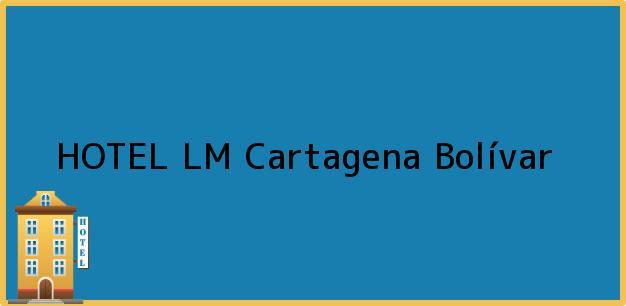 Teléfono, Dirección y otros datos de contacto para HOTEL LM, Cartagena, Bolívar, Colombia