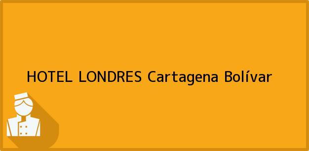 Teléfono, Dirección y otros datos de contacto para HOTEL LONDRES, Cartagena, Bolívar, Colombia