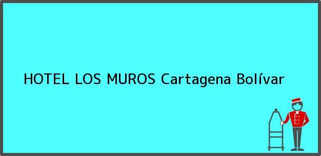 Teléfono, Dirección y otros datos de contacto para HOTEL LOS MUROS, Cartagena, Bolívar, Colombia