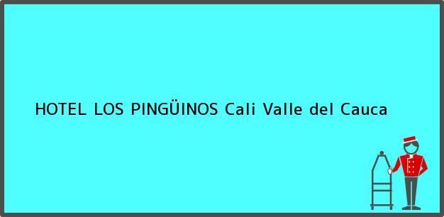 Teléfono, Dirección y otros datos de contacto para HOTEL LOS PINGÜINOS, Cali, Valle del Cauca, Colombia