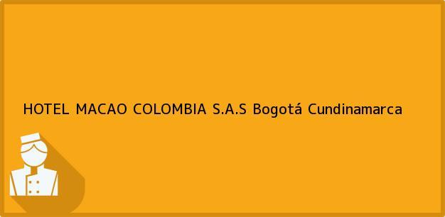 Teléfono, Dirección y otros datos de contacto para HOTEL MACAO COLOMBIA S.A.S, Bogotá, Cundinamarca, Colombia