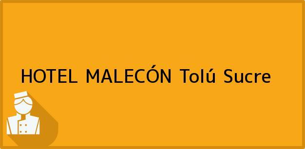 Teléfono, Dirección y otros datos de contacto para HOTEL MALECÓN, Tolú, Sucre, Colombia