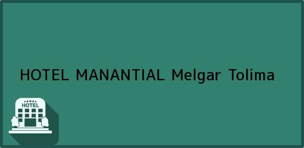 Teléfono, Dirección y otros datos de contacto para HOTEL MANANTIAL, Melgar, Tolima, Colombia